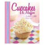 Cupcakes & Muffins A Collection of 200 recipes.